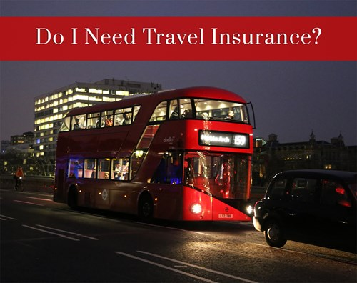 Do I Need Travel Insurance?